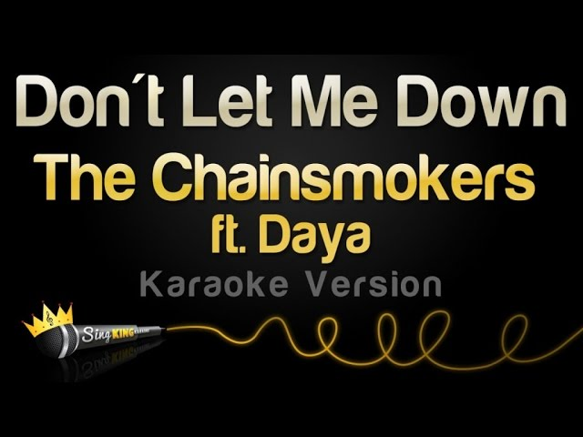 The Chainsmokers feat. Daya - Dont Let Me Down (Karaoke Version)
