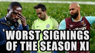 Worst Signings Of The Season XI