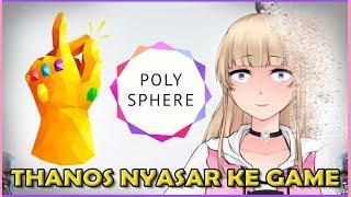 【Polysphere】CLARRA DIPETIK THANOS ?? THANOS NYASAR KE GAME ??
