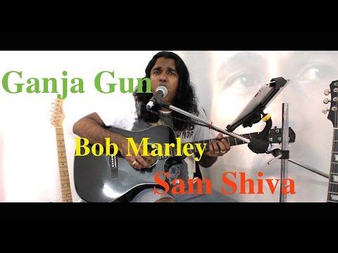 Ganja Gun | Bob Marley | Sam Shiva | Cover | HD