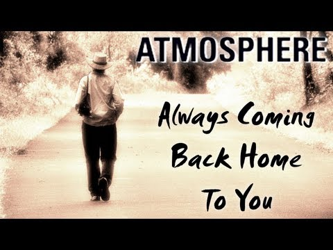 Atmosphere Always ing Back Home To You Lyrics only