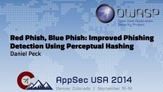 Red Phish, Blue Phish: Improved Phishing Detection Using Perceptual Hashing - Appsecusa 2014