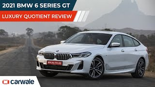 2021 BMW 6 Series GT Luxury Quotient Review | Looks, Comfort and Luxury Features Explained | CarWale