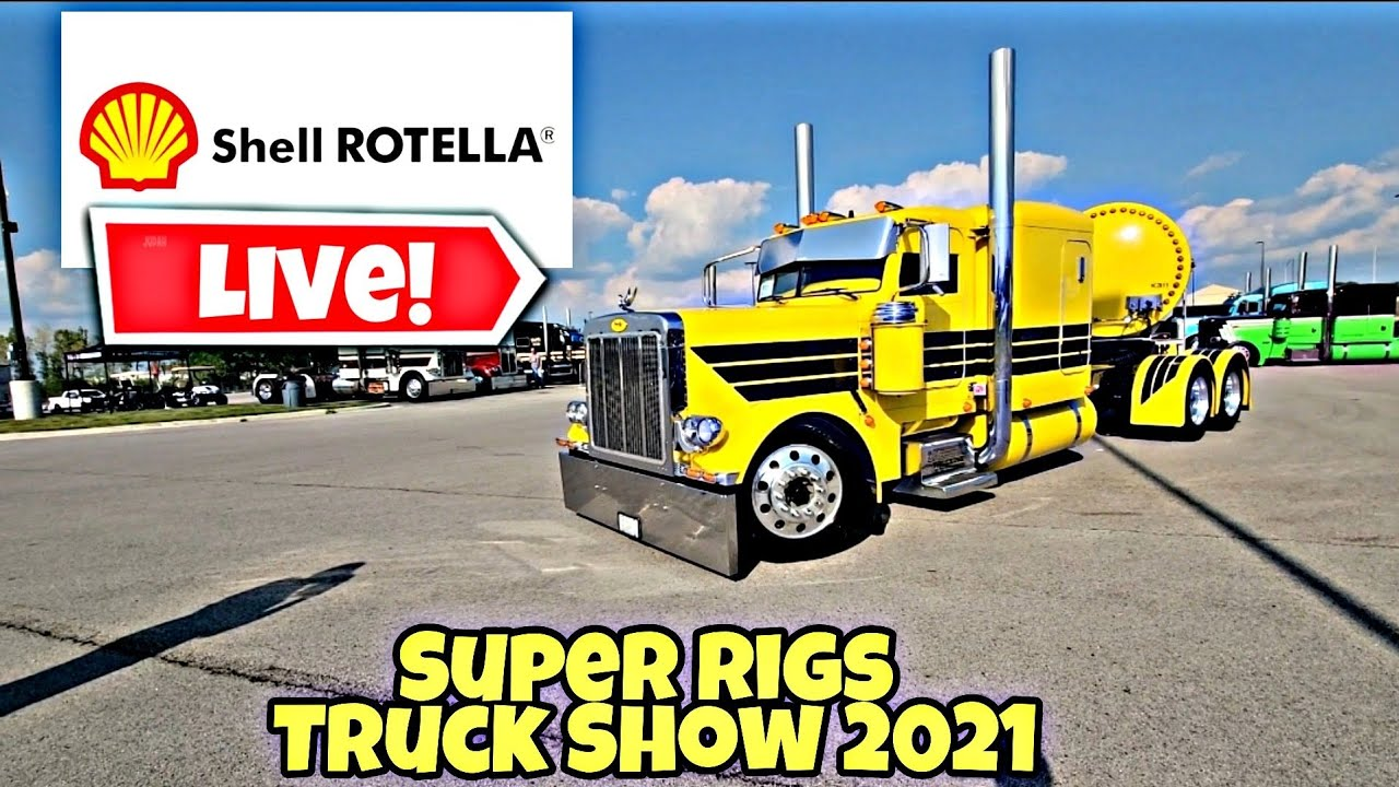 Exclusive Live First Tour Of Shell Rotella Super Rigs Semi Truck Show 2021