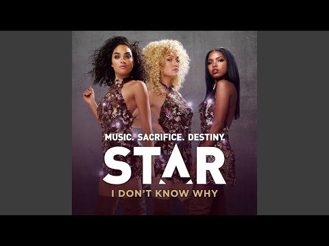 """I Don't Know Why (From """"Star) (Season 1) ("""" Soundtrack)"""