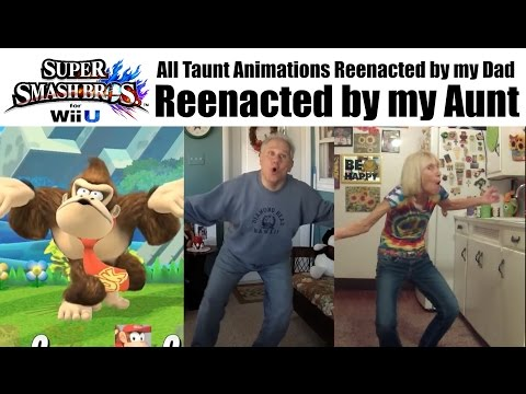 Super Smash Bros. Wii U: All Taunt Animations reenacted by my Dad reenacted by my Aunt