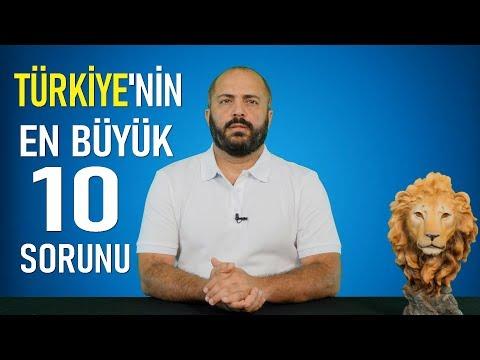 TÜRKİYE'NİN 10 BÜYÜK SORUNU