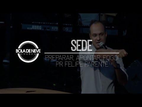 Bola de Neve Sede - 'Preparar, apontar, fogo!' - Pr Felipe Parente