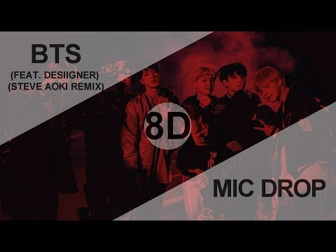 BTS (방탄소년단) - MIC DROP (FEAT. DESIIGNER) (STEVE AOKI REMIX) [8D USE HEADPHONE] 🎧
