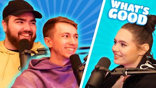 Talia Tells the Truth, Living With Simon & KSI's New Song! - What's Good Podcast Full Ep.95