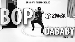 ♫ BOP ♫ - DABABY  * Clean Version *| Zumba Fitness Choreo by @ionutdance