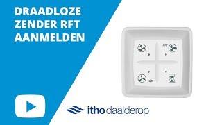Itho Daalderop: Hoe MELD ik de DRAADLOZE ZENDER RFT AAN?   Ventilatieland.nl