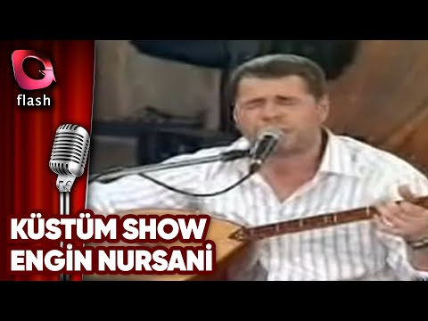 Küstüm Show-Engin Nursani