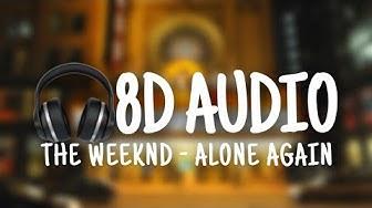The Weeknd - Alone Again (8D AUDIO)