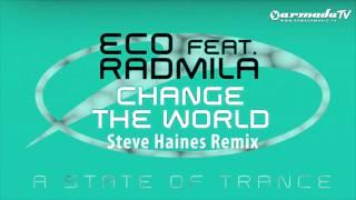 Eco feat. Radmila - Change The World (Steve Haines Remix)