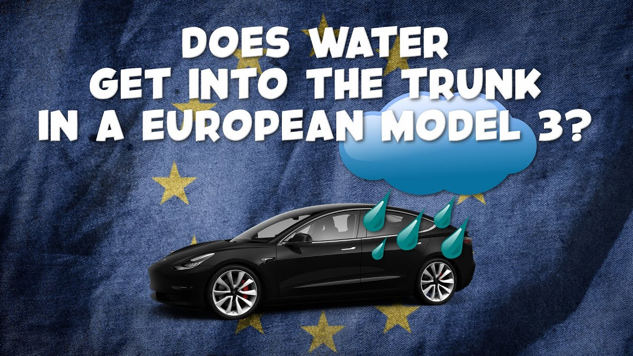 Water in the Trunk? Has it been fixed in a European Model 3?