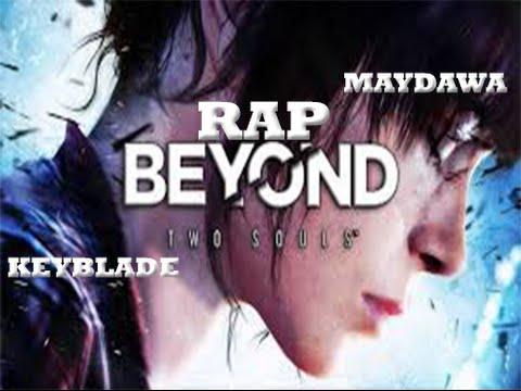 BEYOND TWO SOULS RAP : Más Allá de Dos Almas | Keyblade y Maydawa