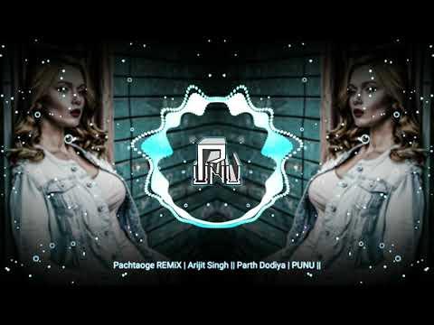 pachtaoge-remix-|-arijit-singh-||-parth-dodiya-|-punu-||
