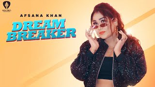 Dream Breaker (Afsana Khan) Mp3 Song Download