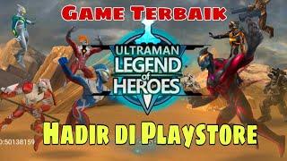 Game Ultraman Terbaik Sudah Hadir di Play Store !! Ultraman Legend Hero (Ultraman Legend of Heroes)