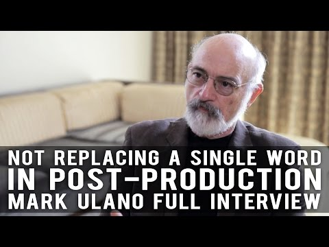 Not Replacing A Single Word In Post-Production - Production Sound Mixer Mark Ulano Full Interview