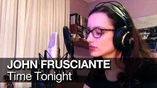 Time Tonight - John Frusciante cover (Mariana Ponte) with lyrics