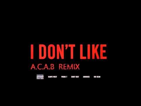 Kanye West x Pusha T.- I Don't Like (A.C.A.B Remix)