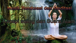 Download Mp3 Relaxasi Musik Air, Seruling Dan Suara Hutan