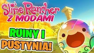 SLIME RANCHER Z MODAMI! #04 - Ruiny i Pustynia!