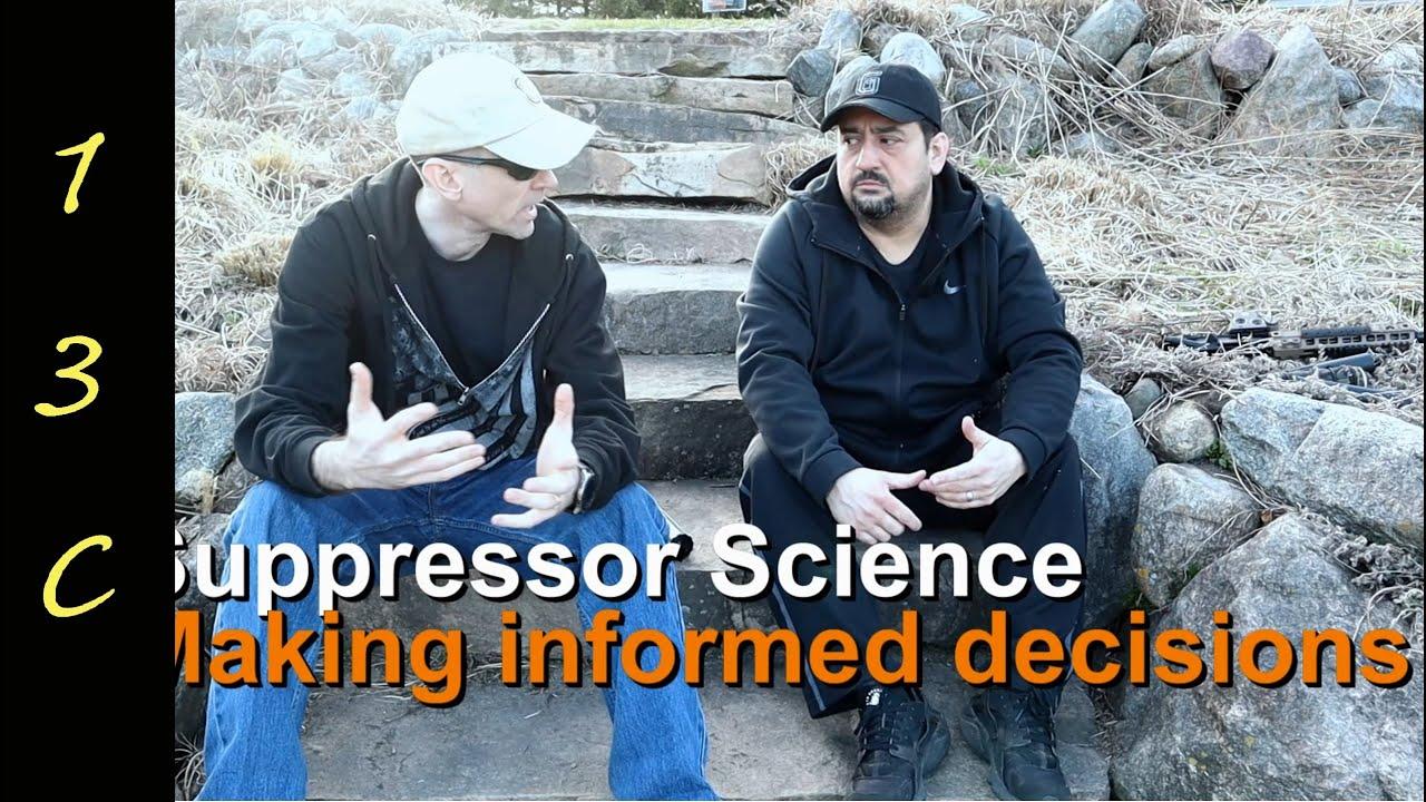 Suppressor Science- Making informed decisions