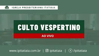 CULTO VESPERTINO | 08/11/2020 | IGREJA PRESBITERIANA ITATIAIA
