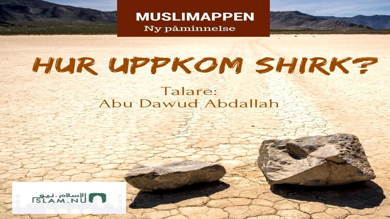 Hur uppkom shirk?   Muslimappen