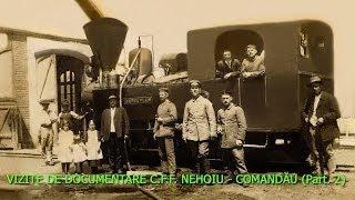 VIZITE DE DOCUMENTARE C.F.F.  NEHOIU - COMANDĂU (Part. 2)