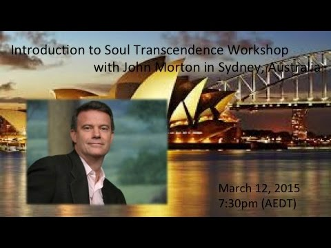 Introduction to Soul Transcendence Workshop with John Morton in Sydney, Australia