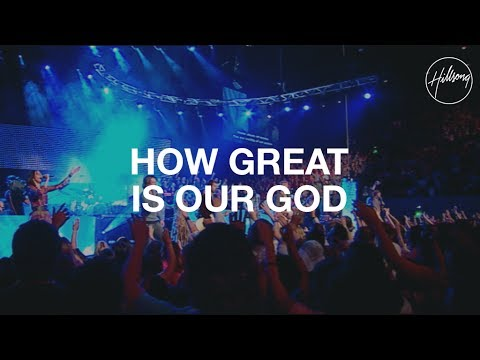 How Great Is Our God  Hillsong Worship
