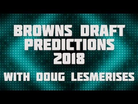 Doug Lesmerises Browns draft predictions 2018