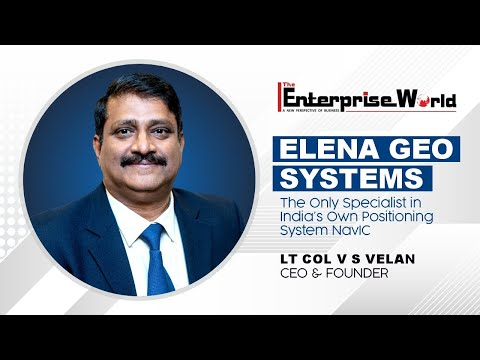 Elena Geo Systems The Only Specialist in India's Own Positioning System NavIC | The Enterprise World