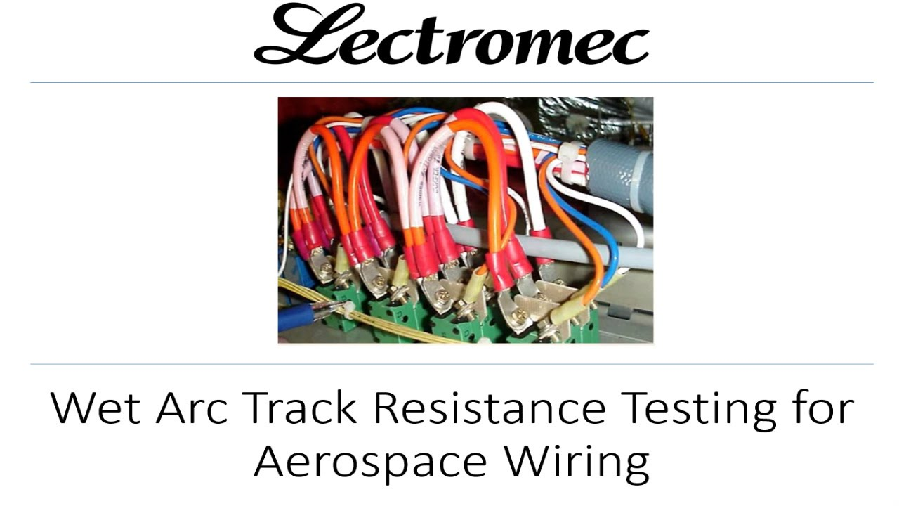 Wet Arc Track Resistance Testing For Aircraft Wiring Youtube Aerospace Wire Harness Standard