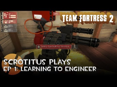 Team Fortress 2 - Ep1 - Learning to Engineer