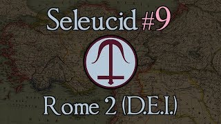 Seleucid Empire 9: Stooges and Sieges. Total War: Rome 2 (DEI Mod 1.2.2)