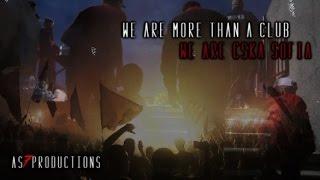 WE ARE MORE THAN A CLUB ! WE ARE CSKA SOFIA !