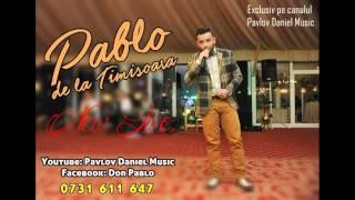 Pablo de la Timisoara - Orice om are o poveste (New Live 2016 Original)