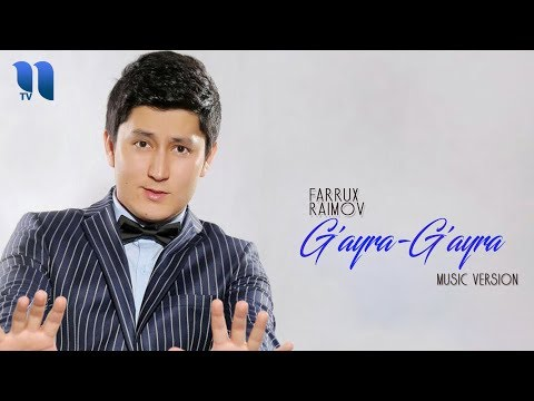 Farrux Raimov - G'ayra-G'ayra | Фаррух Раимов - Гайра-Гайра (music version)
