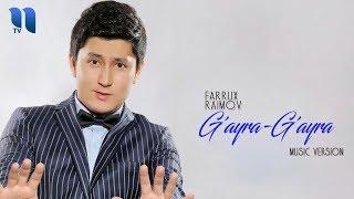 Farrux Raimov G Ayra G Ayra Фаррух Раимов Гайра Гайра Music Version