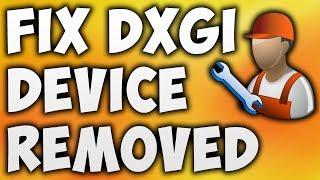 How To Fix DXGI Error Device Removed Error - Solve DXGI_ERROR_DEVICE_REMOVED Error