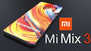 Mi Mix 3 Introduction Concept with specifications,Most Beautiful Smartphone 2018 !!