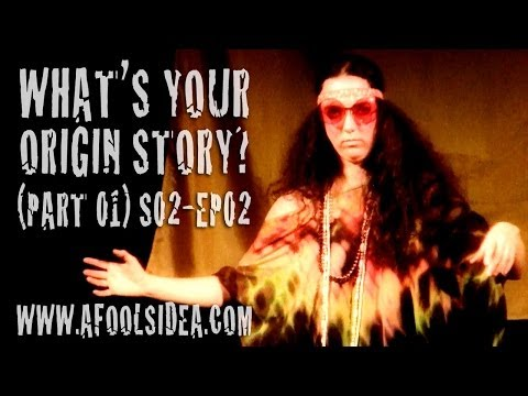 What is Your Origin Story? PART 01  A FOOL'S IDEA S2  EP02