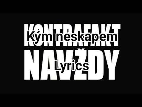 KONTRAFAKT - Kým neskapem Lyrics