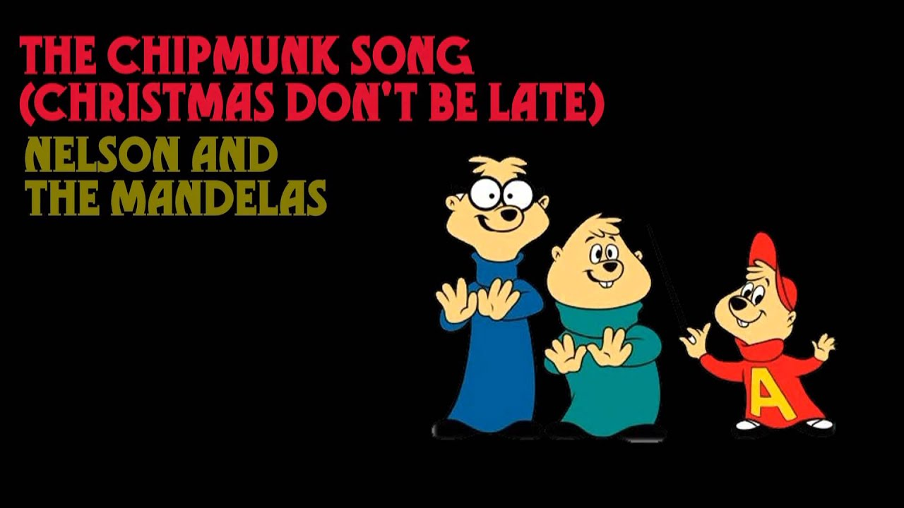 All about The Chipmunks The Chipmunk Song Christmas Dont Be Late ...