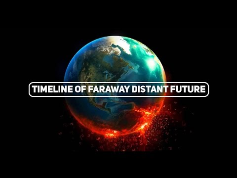 Timeline of Faraway Distant Future | The End of Earth..The End of The Universe